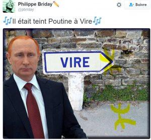 Il était teint Poutine à Vire...